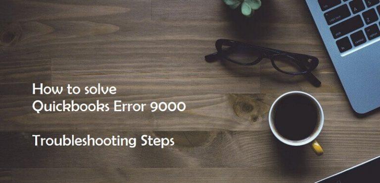 How To Solve QuickBooks Error 9000 (2021 Guide)