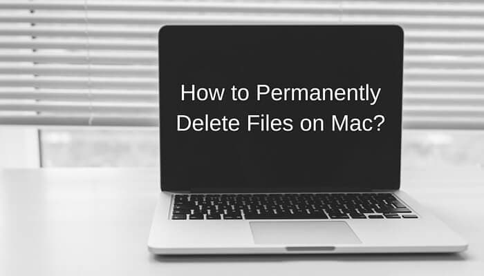 How To Delete Data Permanently On A Mac (2021 Guide)